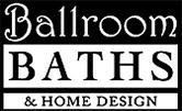 Ballroom Baths & Home Design Logo